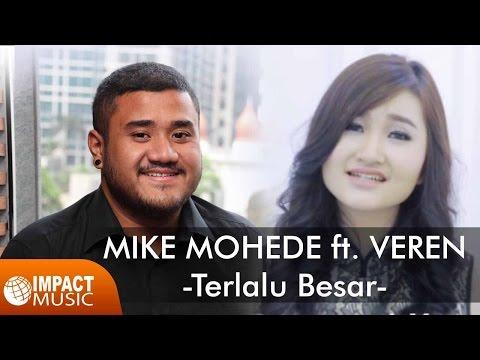 Mike Mohede ft. Veren - Terlalu Besar