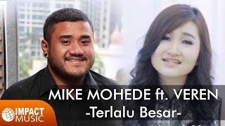 Download Mike Mohede ft. Veren - Terlalu Besar