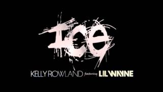 Kelly Rowland Feat Lil Wayne- ICE (Snippet)