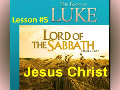 Lesson 5 || BOOK OF LUKE || Christ As The Lord of The Sabbath