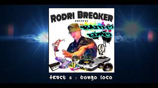 Bboy Bgirl Music 2020 Breakbeats BONGO LOCO CD Battle Time breaking produced by DJ Rodri Breaker