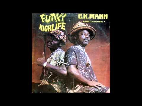 C K  Mann & his Carousel 7   Funky Highlife