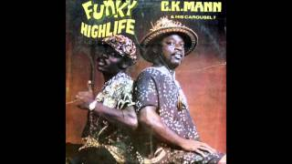 C K Mann his Carousel 7 Funky Highlife