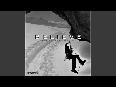 Believe (Motivational Speech)
