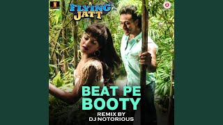 Beat Pe Booty Remix - DJ Notorious