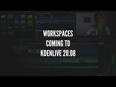 Workspaces coming to Kdenlive 20.08