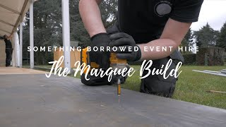 The Marquee Build - Something Borrowed Event Hire