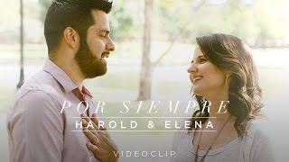 Harold y Elena - Por siempre (Videoclip Oficial)