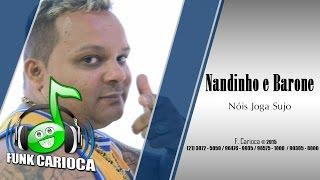 Nandinho e Barone  - Nóis Joga Sujo (Web Clipe Funk Carioca)