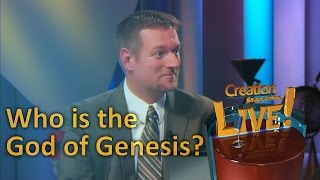 Who is the God of Genesis? -- Creation Magazine LIVE! (2-13) by CMIcreationstation
