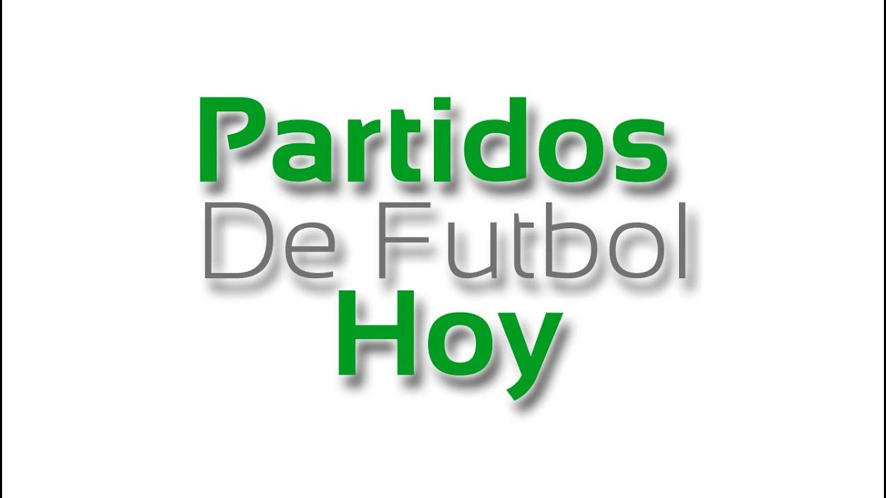 Partidos De Futbol Hoy - YouTube