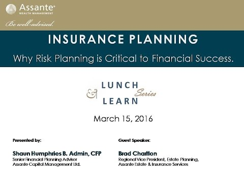 Insurance Planning- Why Risk Planning is Critical to Financial Success! Lunch & Learn Recording