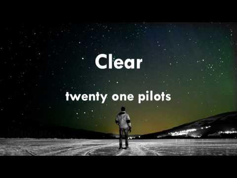 twenty one pilots // Clear (letra inglés - español)