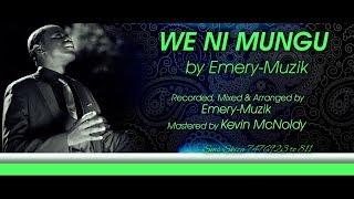 Emery-Muzik   - We Ni Mungu   (Official Audio & Video Lyrics) Sms  Skiza 7476923 to 811