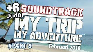 Baixar 6 Judul Soundtrack MTMA Paling Sering Diputar #Februari 2018 - PART 5