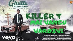 Killer T - Mai Vangu Varozvi (Official Audio)