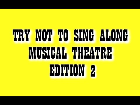 TRY NOT TO SING ALONG CHALLENGE - MUSICAL THEATRE EDITION #2