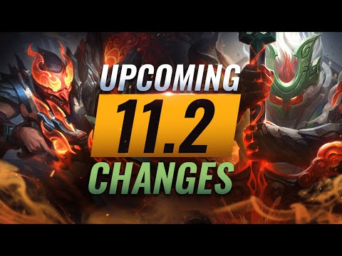 MASSIVE CHANGES: NEW BUFFS & NERFS Coming in Patch 11.2 - League of Legends