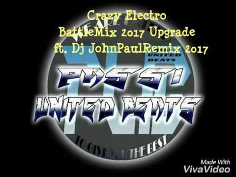 Crazy Electro BattleMix 2017 Upgrade ft. Dj John Paul Remix 2017