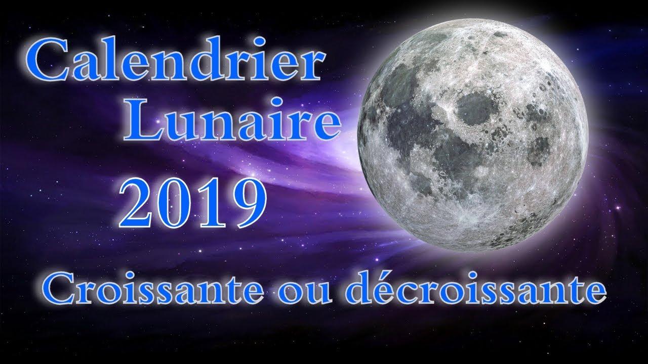 Calendrier Nouvelle Lune 2019.Calendrier Lunaire 2019 Lune Croissante Decroissante Date