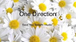 One Direction - Save You Tonight | Audio