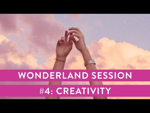 Wonderland Session #4: Creativity