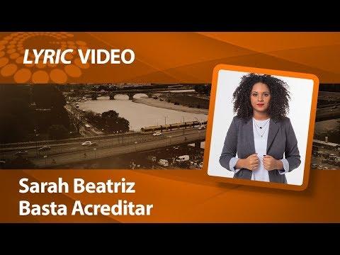 Sarah Beatriz - Basta Acreditar [ LYRIC VIDEO ]
