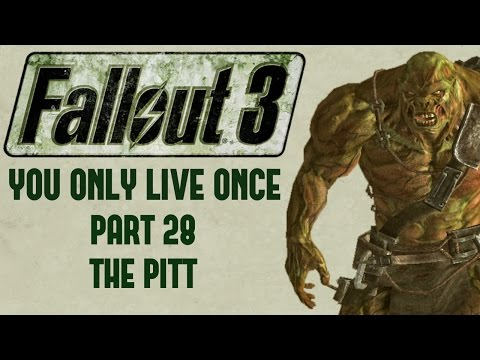Fallout 3: You Only Live Once - Part 28 - The Pitt