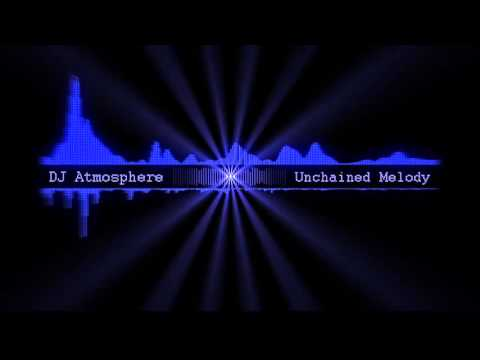 Unchained Melody (Atmosphere Remix 2016)