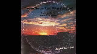 """""""You're Gonna Reap What You Sow"""" (Sermon)(1983) Rev. E. L. McKinney"""
