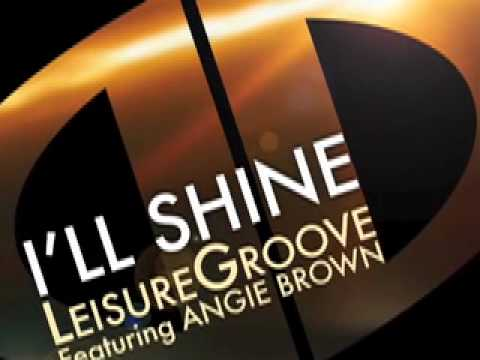 I'll Shine - LeisureGroove Feat. Angie Brown (Davi...