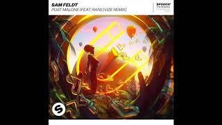 "Sam Feldt - Post Malone (feat .RANI) [VIZE Remix] ""Out Now On Spinnin Records"""