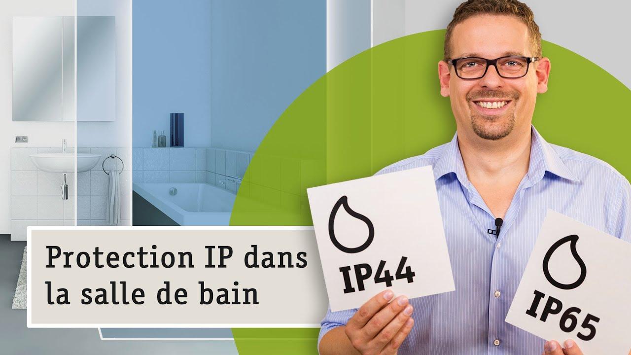 Type de protection IP pour la salle de bain : Ai-je besoin de l