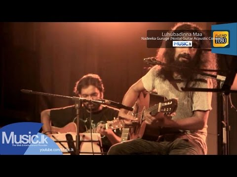 Luhubadinna Maa - Nadeeka Guruge (Nostal Guitar Acoustic Concert)- www.lk