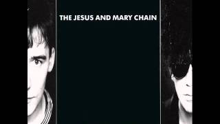 The Jesus And Mary Chain - Psycho Candy