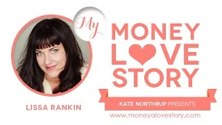 Money Love Story: Lissa Rankin, MD of Mind Over Medicine
