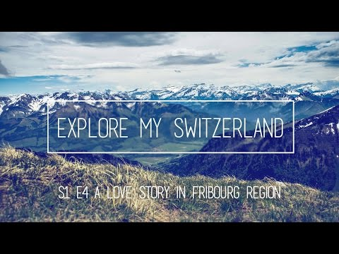 Explore My Switzerland - Episode 4 | A Love Story in Fribourg