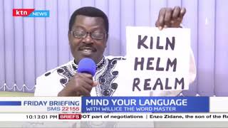 Mind Your Language: 'Kiln', 'Helm', 'Realm', put your grammar to the test with word master Willice