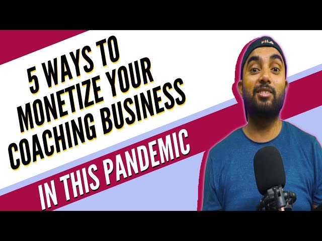 Monetize your coaching business | Top 5 Proven Tips | Business Growth In Pandemic