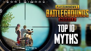 Top 10 Mythbusters in PUBG Mobile | PUBG Myths