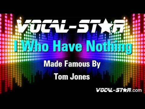 Tom Jones - I Who Have Nothing (Karaoke Version) With Lyrics HD Vocal-Star Karaoke
