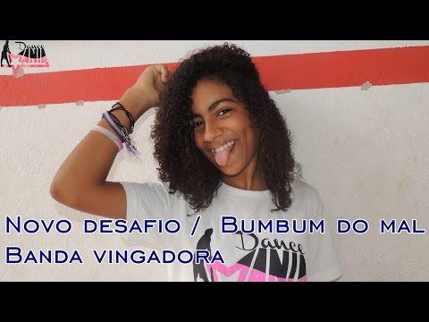 Novo Desafio / Bumbum do mal - Banda Vingadora - Coreografia / Dance mania