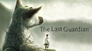 THE LAST GUARDIAN Gameplay Walkthrough PS4 Game 2016 (1080p)