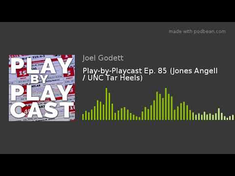 Play-by-Playcast Ep. 85 (Jones Angell / UNC Tar Heels)