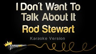 Download lagu Rod Stewart - I Don't Want To Talk About It (Karaoke Version)