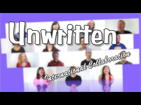 Unwritten (Natasha Bedingfield) Multitrack A Cappella International Collaboration
