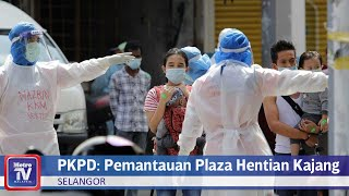 Pemantauan ketat di PKPD Plaza Hentian Kajang