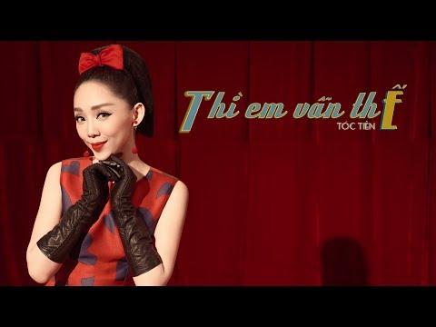 TÓC TIÊN | Thì Em Vẫn ThẾ | Official Music Video