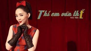 Смотреть клип Tóc Tiên - Thì Em Vn Th