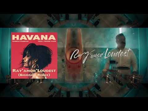 Camila Cabello - Havana (Ray'amor'Loudest Bigroom Remix)